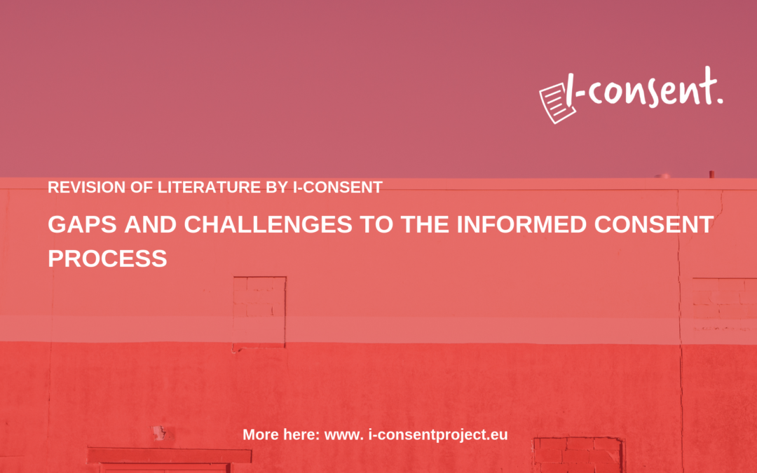 Gaps and challenges to the Informed Consent Process by i-CONSENT